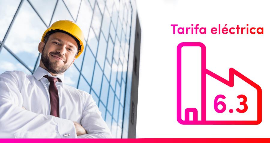 Tarifa eléctrica 6.3: conoce las características y las ventajas de esta tarifa