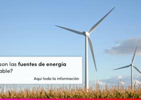 Fuentes de energía renovable: qué son y para qué sirven